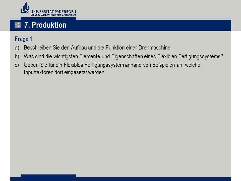 7. Produktion Frage 1. Beschreiben Sie den Aufbau und die Funktion einer Drehmaschine.