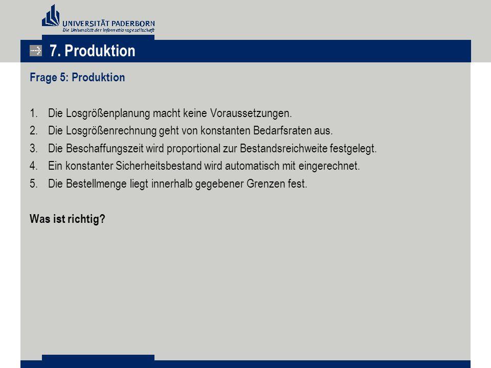 7. Produktion Frage 5: Produktion