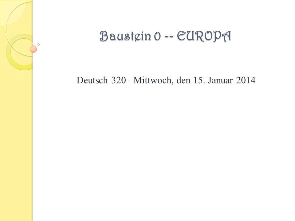 Deutsch 320 –Mittwoch, den 15. Januar 2014
