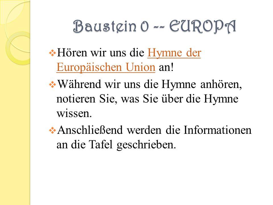 Baustein 0 -- EUROPA Hören wir uns die Hymne der Europäischen Union an!