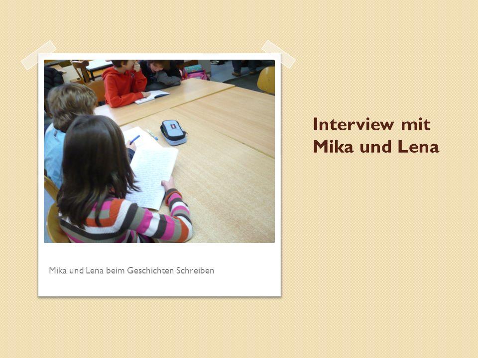 Interview mit Mika und Lena