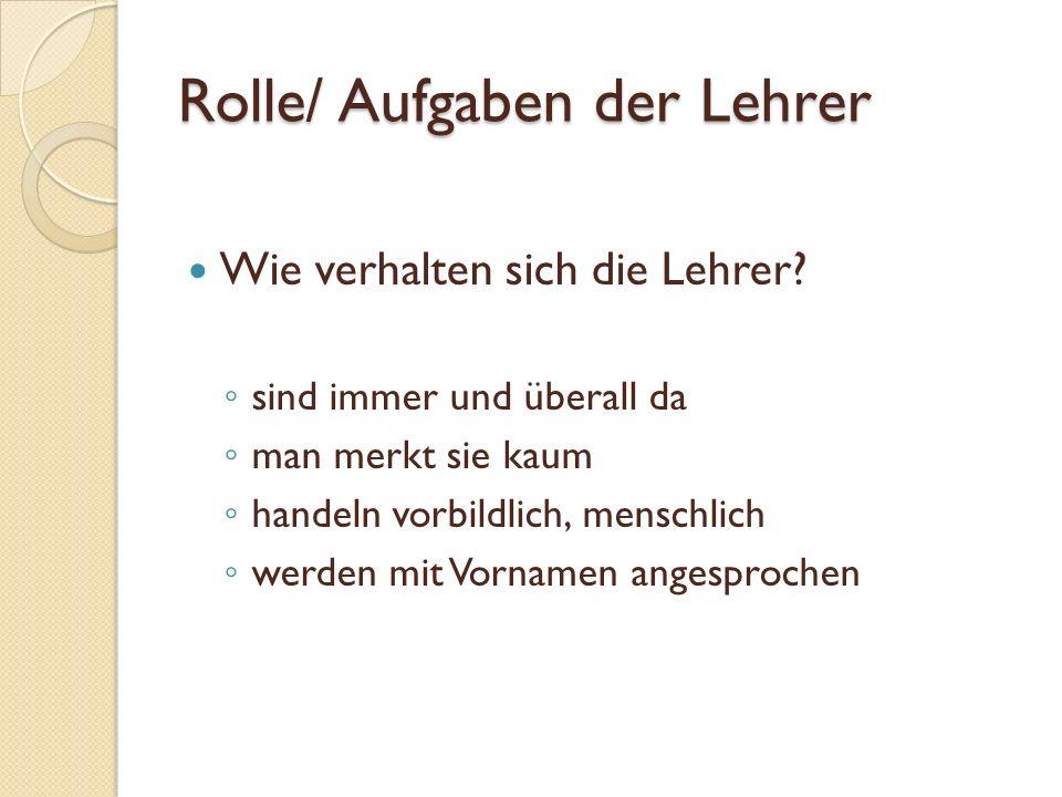 Rolle/ Aufgaben der Lehrer