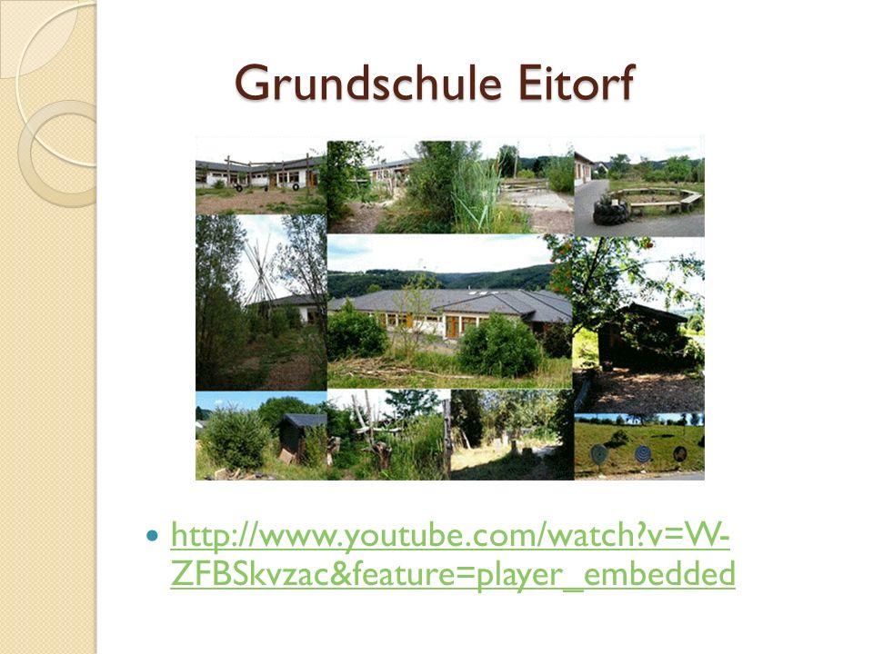 Grundschule Eitorf http://www.youtube.com/watch v=W- ZFBSkvzac&feature=player_embedded