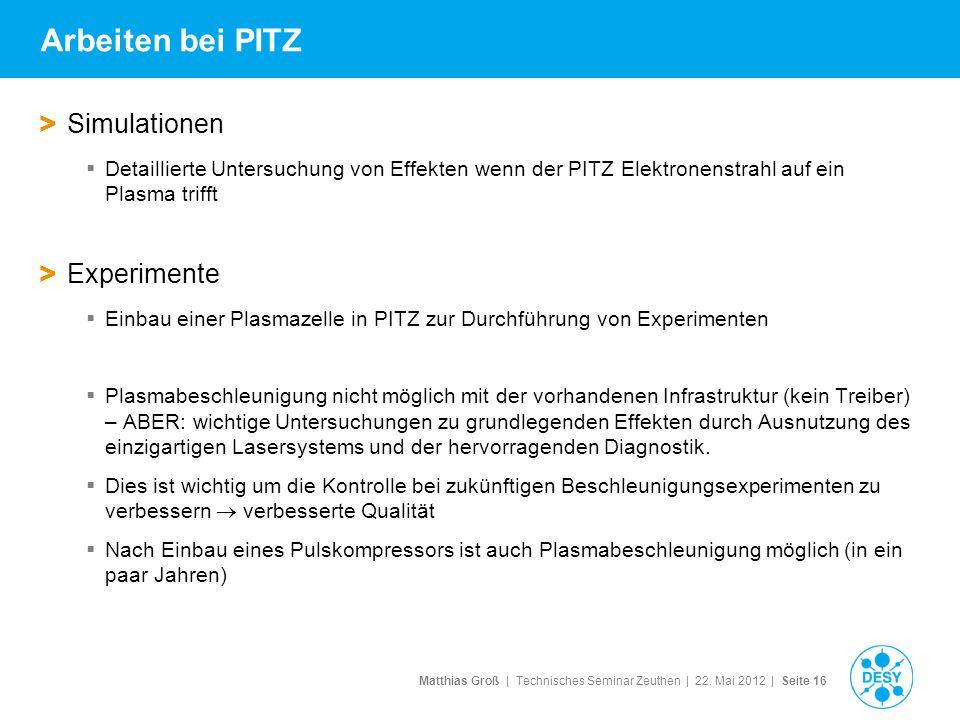 Arbeiten bei PITZ Simulationen Experimente