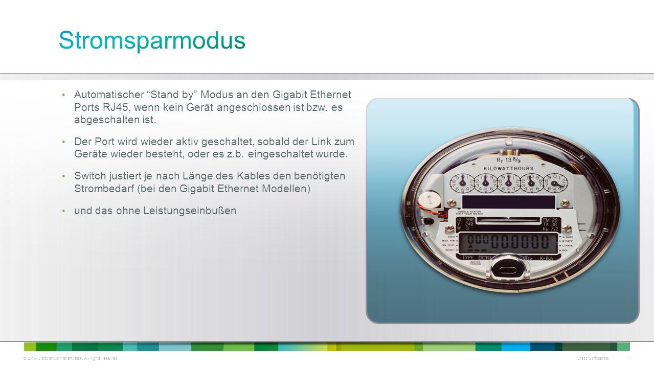 Stromsparmodus Automatischer Stand by Modus an den Gigabit Ethernet Ports RJ45, wenn kein Gerät angeschlossen ist bzw. es abgeschalten ist.