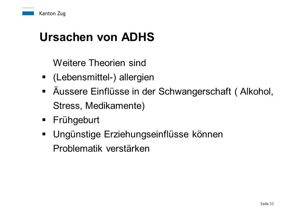 Ursachen von ADHS Weitere Theorien sind (Lebensmittel-) allergien