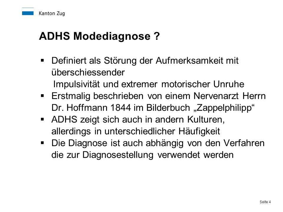 ADHS Modediagnose Definiert als Störung der Aufmerksamkeit mit überschiessender. Impulsivität und extremer motorischer Unruhe.