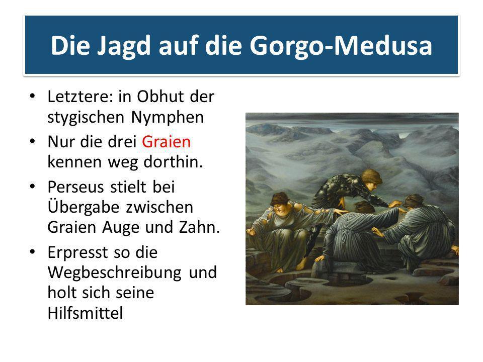 Die Jagd auf die Gorgo-Medusa