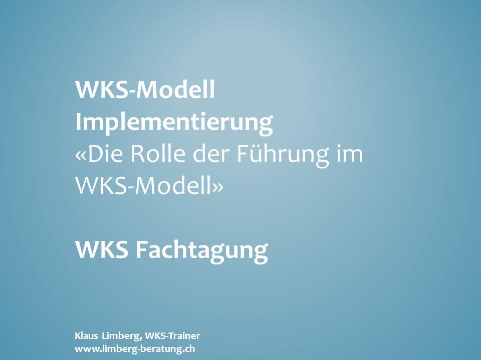 «Die Rolle der Führung im WKS-Modell»