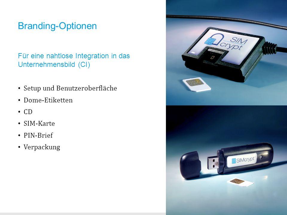 Branding-Optionen Für eine nahtlose Integration in das Unternehmensbild (CI) Setup und Benutzeroberfläche.