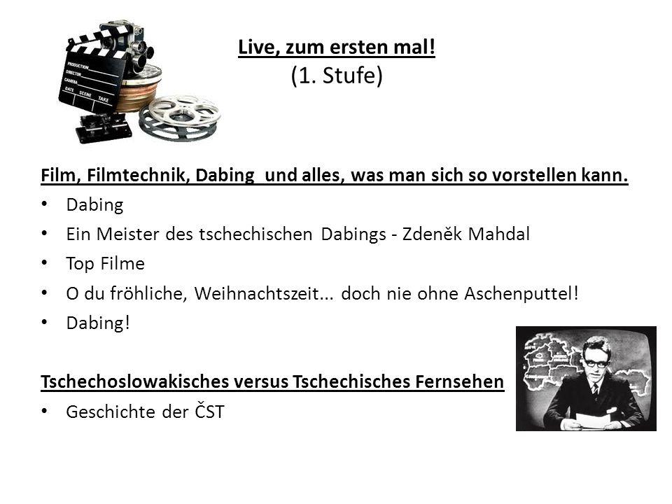 Live, zum ersten mal! (1. Stufe)