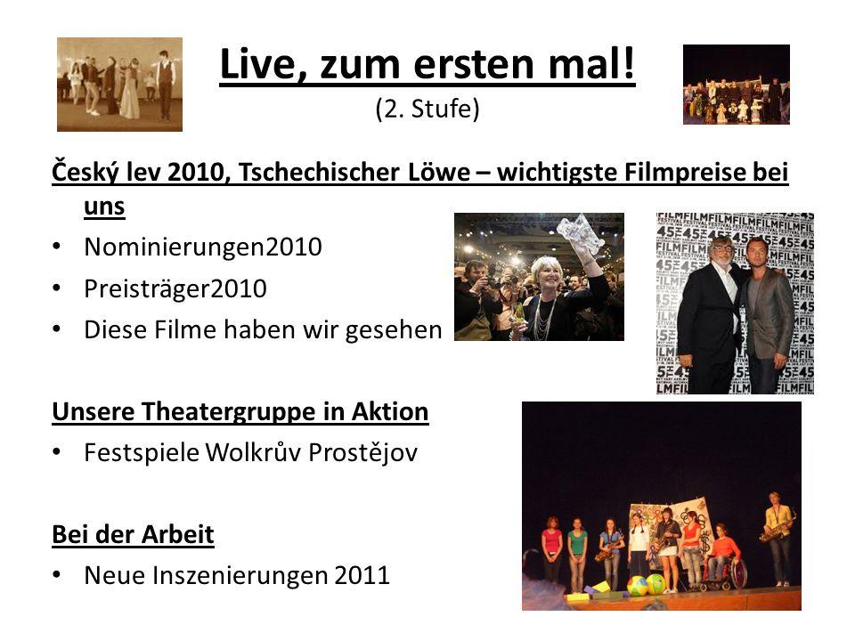 Live, zum ersten mal! (2. Stufe)
