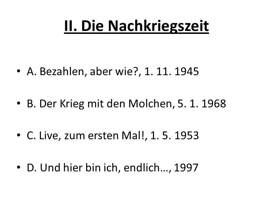 II. Die Nachkriegszeit A. Bezahlen, aber wie , 1. 11. 1945