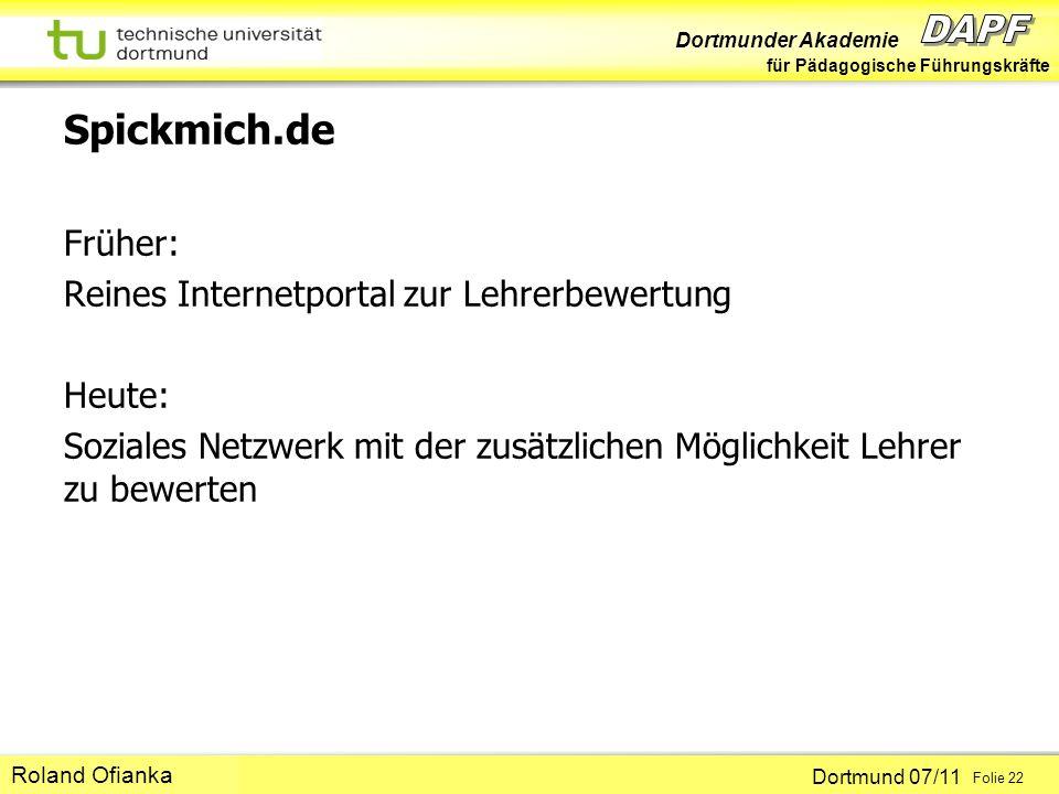 Spickmich.de Früher: Reines Internetportal zur Lehrerbewertung Heute: Soziales Netzwerk mit der zusätzlichen Möglichkeit Lehrer zu bewerten