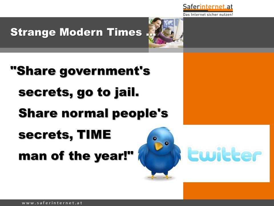 Strange Modern Times ... Share government s secrets, go to jail.