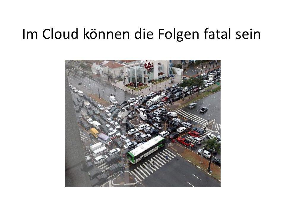 Im Cloud können die Folgen fatal sein