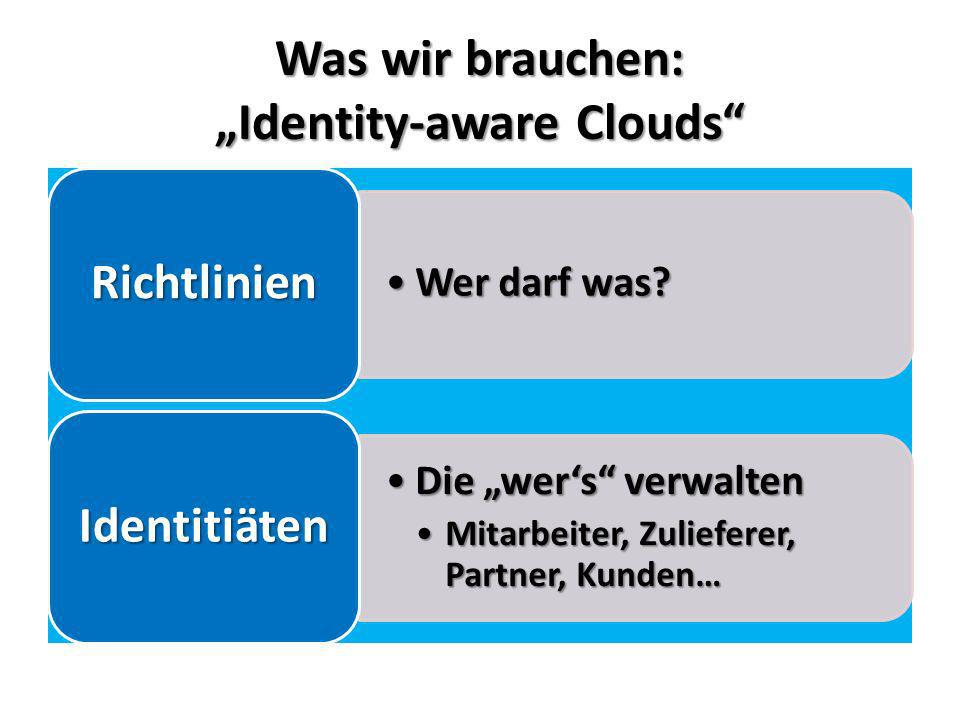 "Was wir brauchen: ""Identity-aware Clouds"