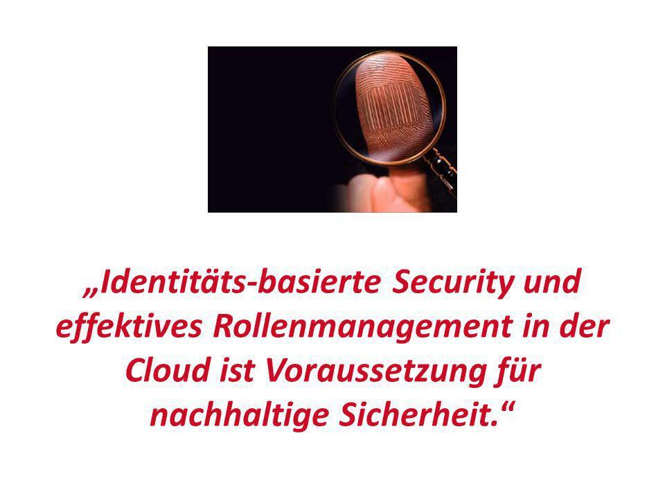 """""""Identitäts-basierte Security und effektives Rollenmanagement in der Cloud ist Voraussetzung für nachhaltige Sicherheit."""