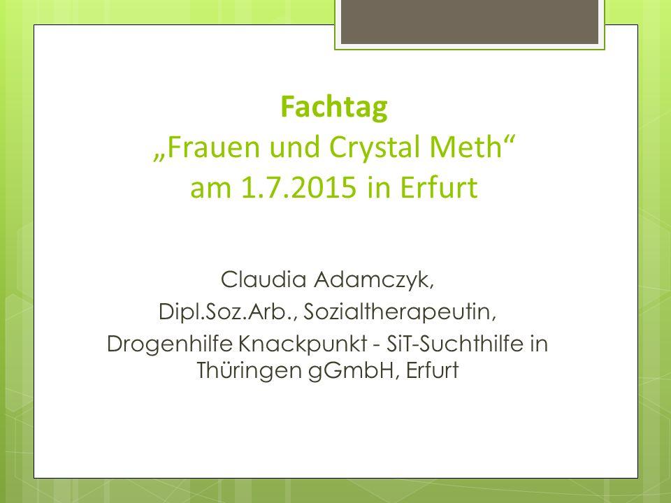 "Fachtag ""Frauen und Crystal Meth am 1.7.2015 in Erfurt"