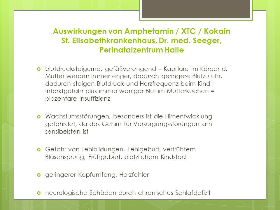 Auswirkungen von Amphetamin / XTC / Kokain St. Elisabethkrankenhaus, Dr. med. Seeger, Perinatalzentrum Halle