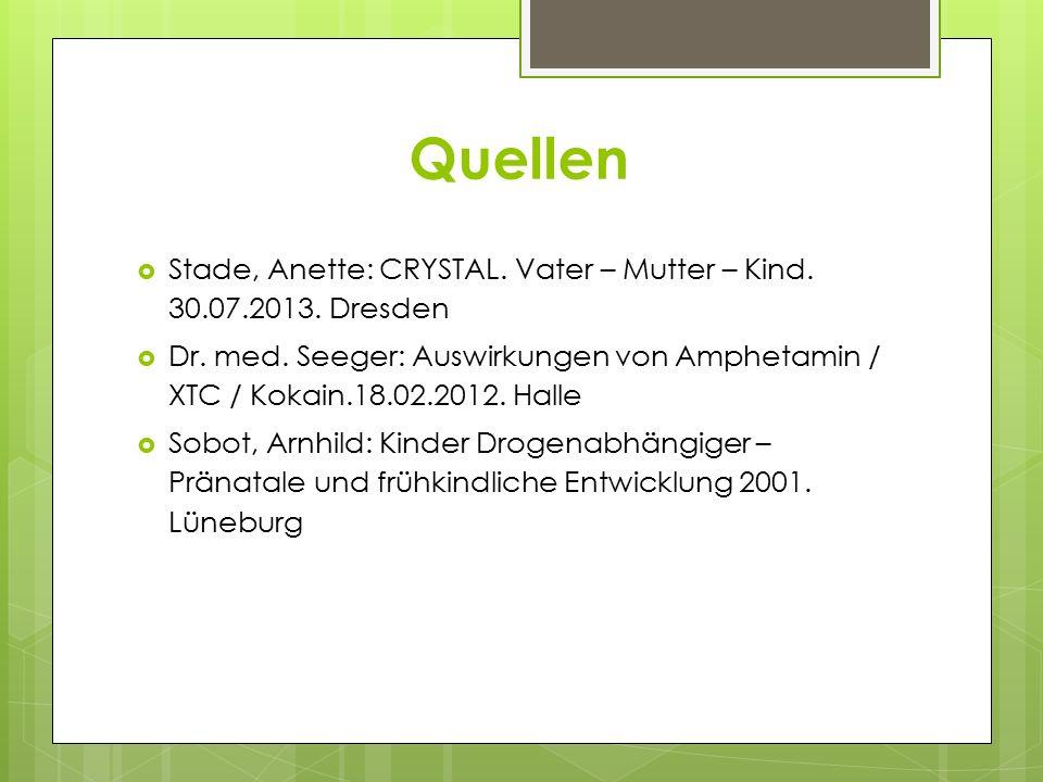Quellen Stade, Anette: CRYSTAL. Vater – Mutter – Kind. 30.07.2013. Dresden.