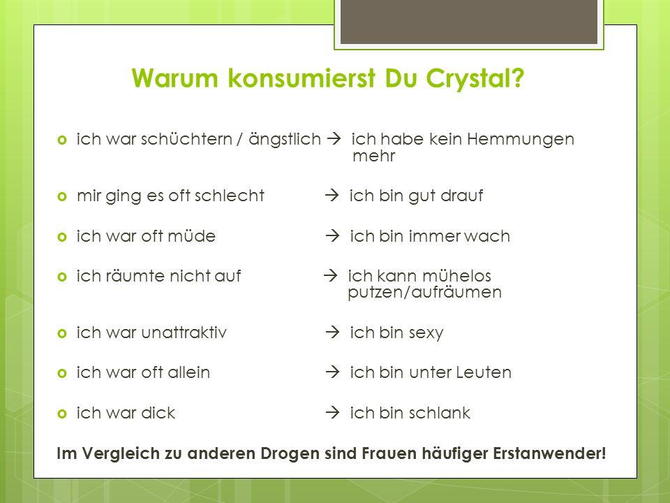 Warum konsumierst Du Crystal
