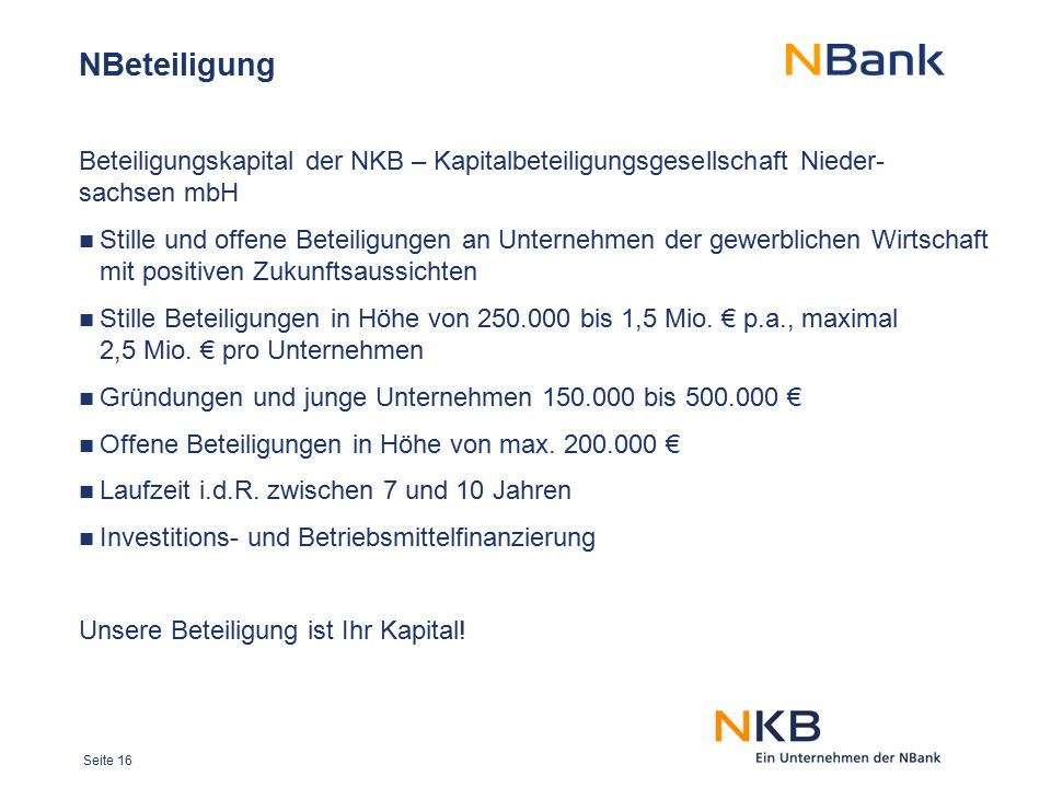 NBeteiligung Beteiligungskapital der NKB – Kapitalbeteiligungsgesellschaft Nieder- sachsen mbH.