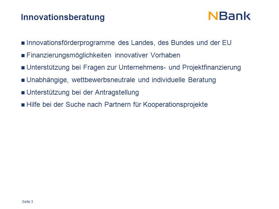 Innovationsberatung Innovationsförderprogramme des Landes, des Bundes und der EU. Finanzierungsmöglichkeiten innovativer Vorhaben.