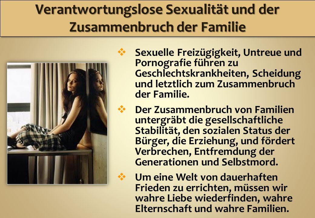 Verantwortungslose Sexualität und der Zusammenbruch der Familie
