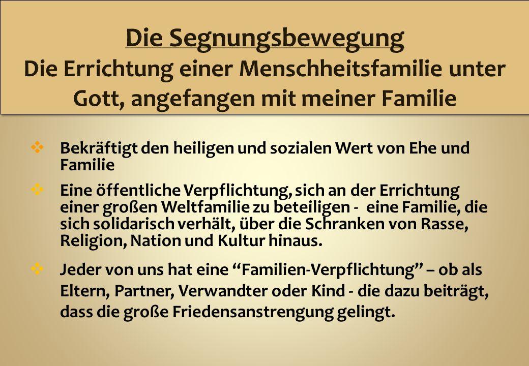 Die Segnungsbewegung Die Errichtung einer Menschheitsfamilie unter Gott, angefangen mit meiner Familie.