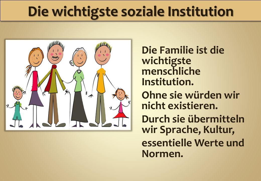 Die wichtigste soziale Institution