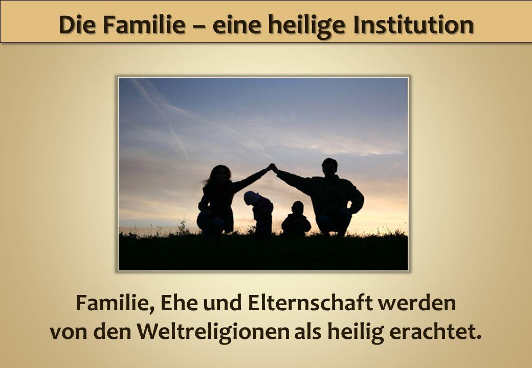 Die Familie – eine heilige Institution