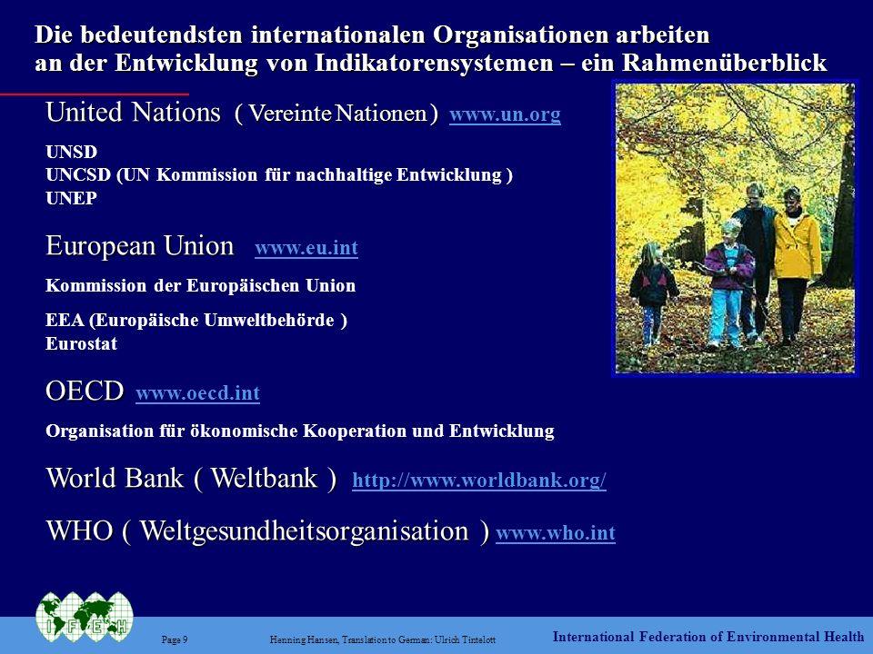 United Nations ( Vereinte Nationen ) www.un.org