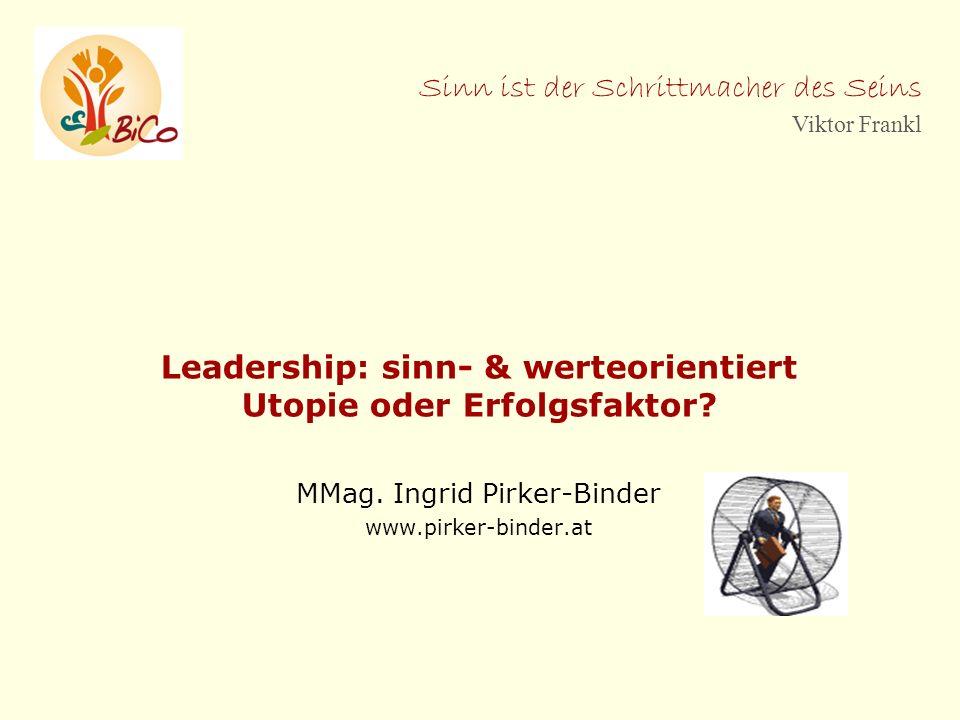 Leadership: sinn- & werteorientiert Utopie oder Erfolgsfaktor
