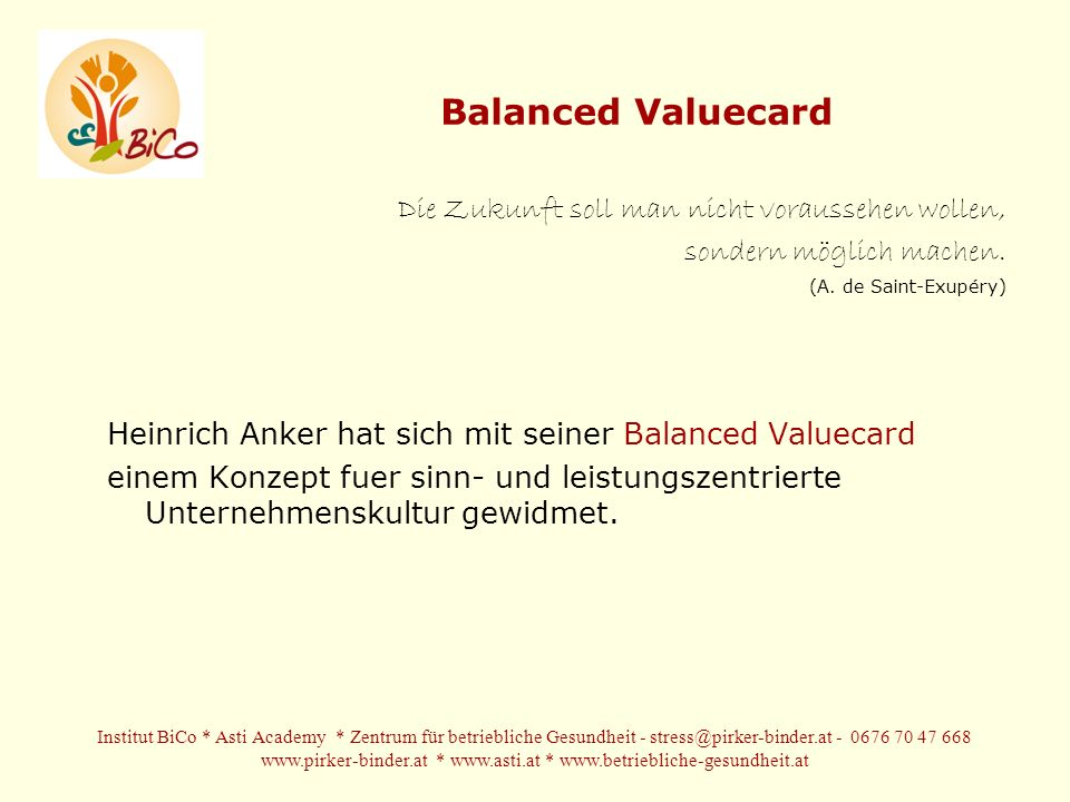 Balanced Valuecard Die Zukunft soll man nicht voraussehen wollen,