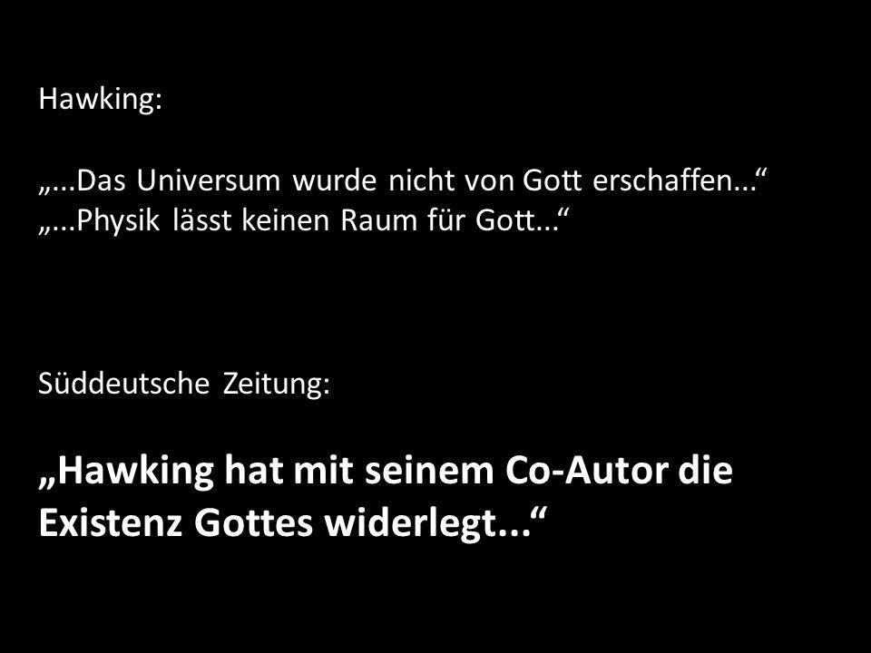 """""""Hawking hat mit seinem Co-Autor die Existenz Gottes widerlegt..."""