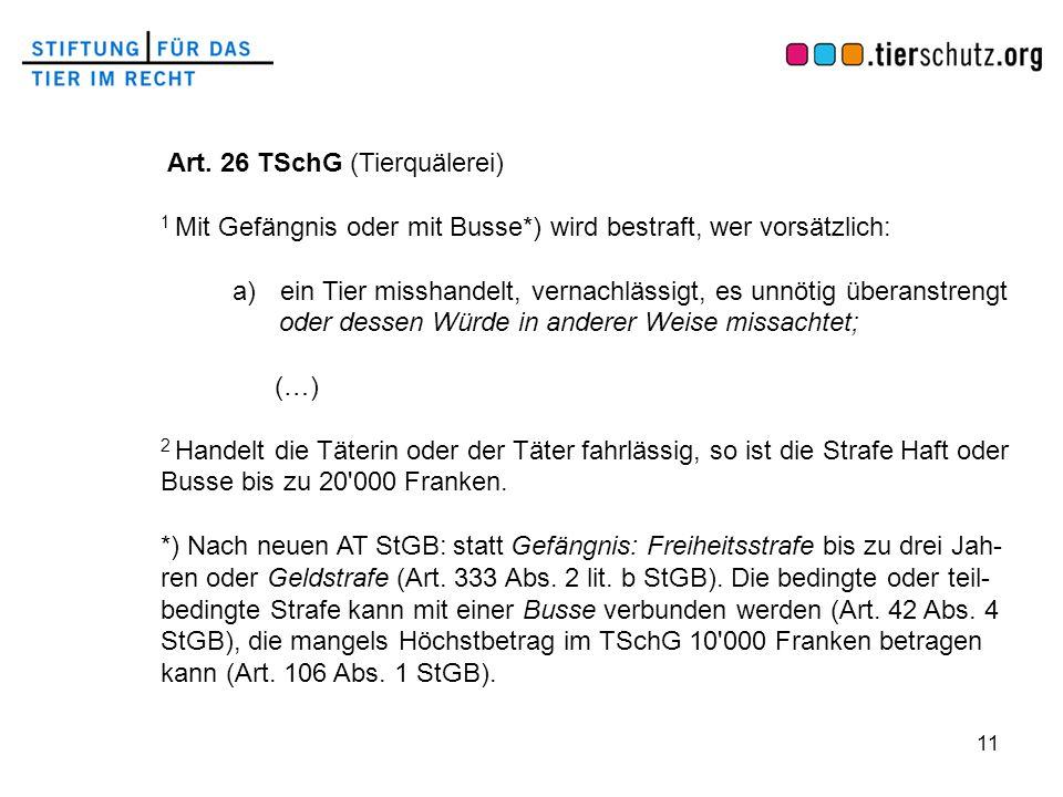 Art. 26 TSchG (Tierquälerei)