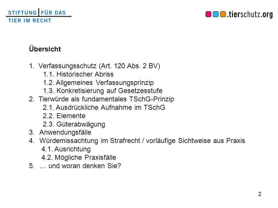 Übersicht 1. Verfassungsschutz (Art. 120 Abs. 2 BV) 1.1. Historischer Abriss. 1.2. Allgemeines Verfassungsprinzip.