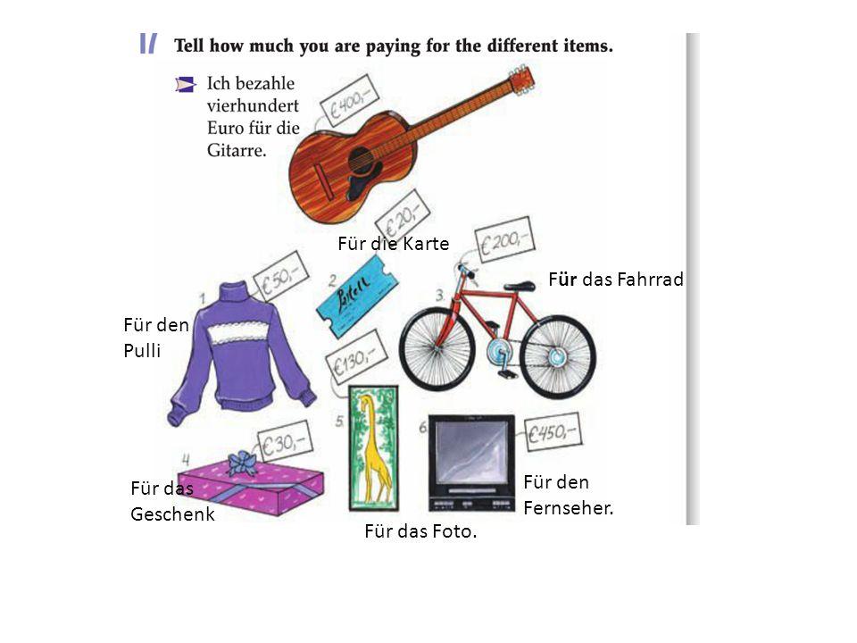 Für die Karte Für das Fahrrad Für den Pulli Für den Fernseher. Für das Geschenk Für das Foto.