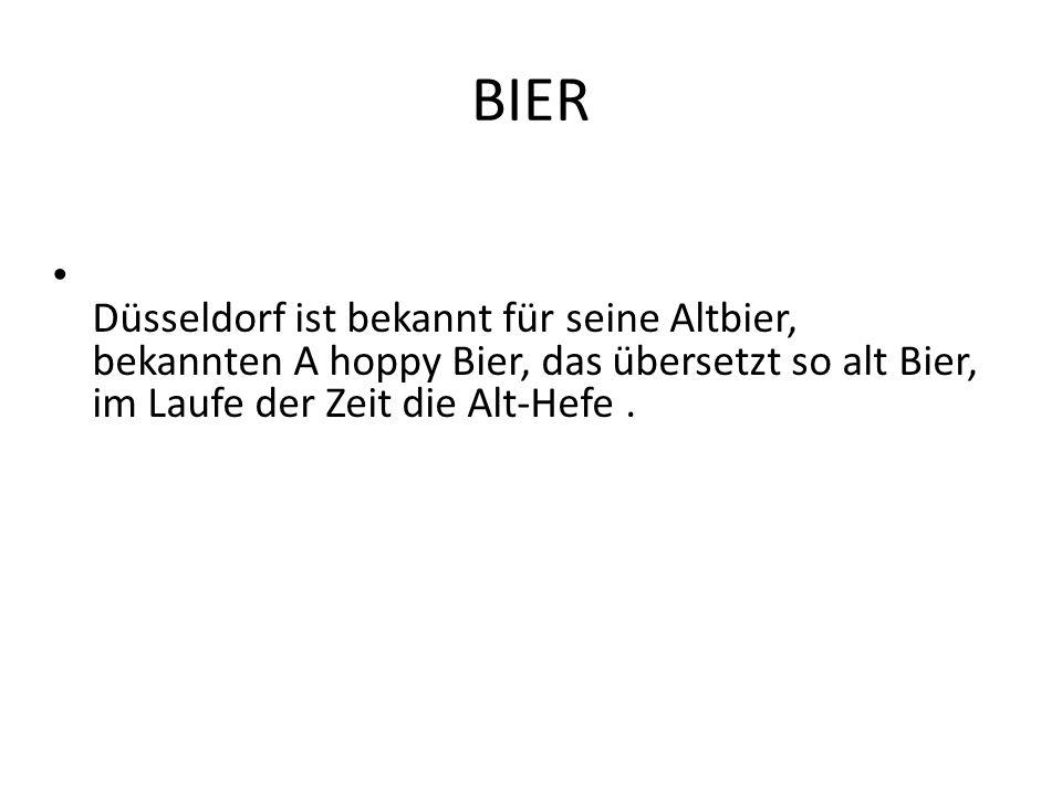 BIER Düsseldorf ist bekannt für seine Altbier, bekannten A hoppy Bier, das übersetzt so alt Bier, im Laufe der Zeit die Alt-Hefe .