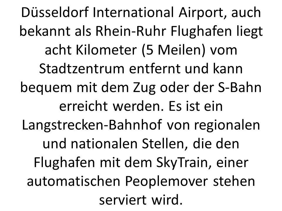 Düsseldorf International Airport, auch bekannt als Rhein-Ruhr Flughafen liegt acht Kilometer (5 Meilen) vom Stadtzentrum entfernt und kann bequem mit dem Zug oder der S-Bahn erreicht werden.