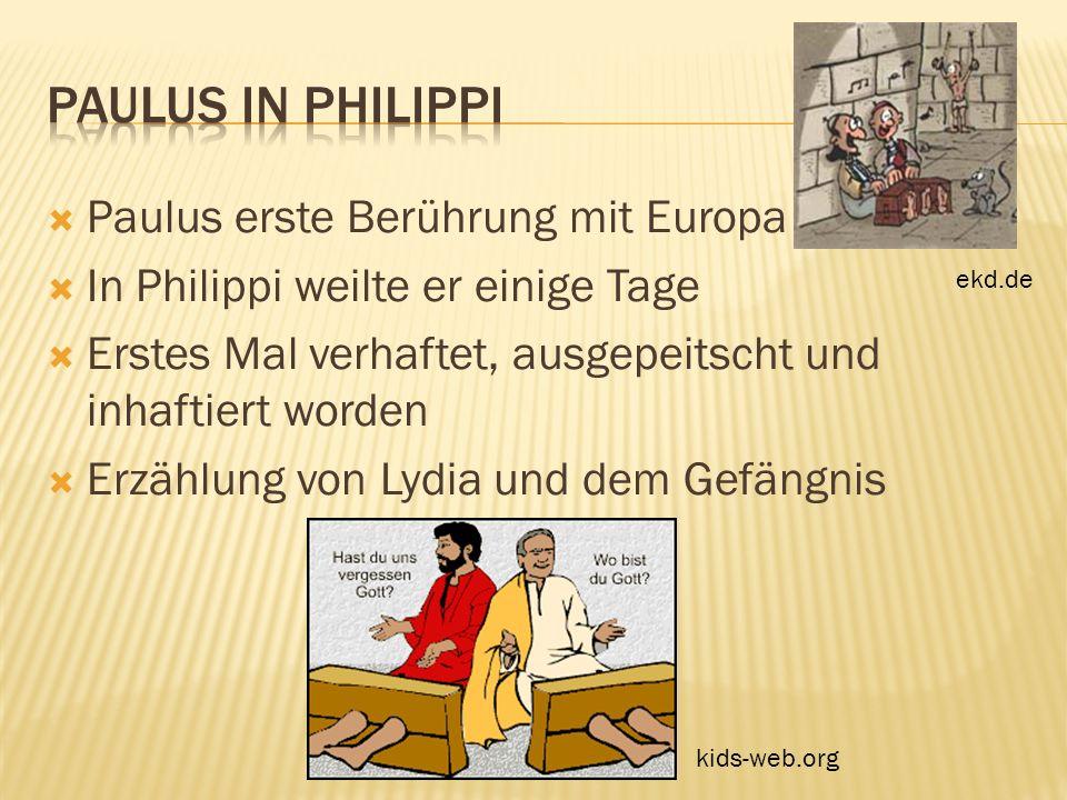 Paulus in Philippi Paulus erste Berührung mit Europa