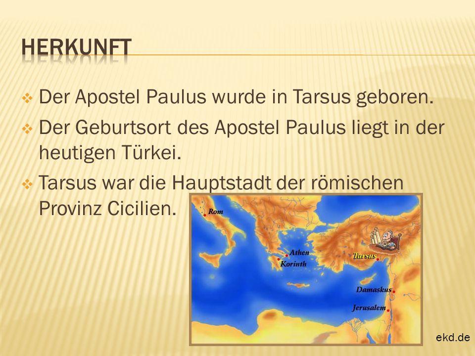 Herkunft Der Apostel Paulus wurde in Tarsus geboren.
