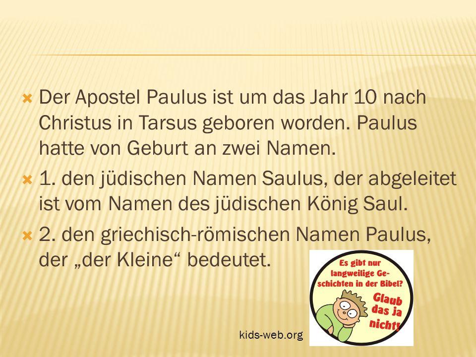 """2. den griechisch-römischen Namen Paulus, der """"der Kleine bedeutet."""