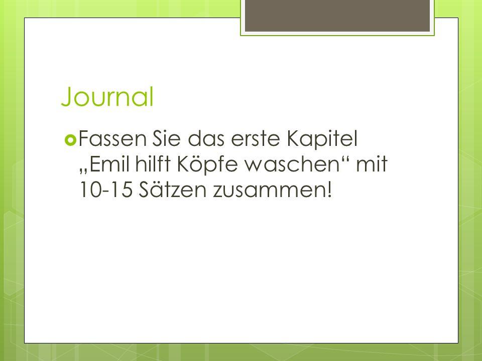"""Journal Fassen Sie das erste Kapitel """"Emil hilft Köpfe waschen mit 10-15 Sätzen zusammen!"""
