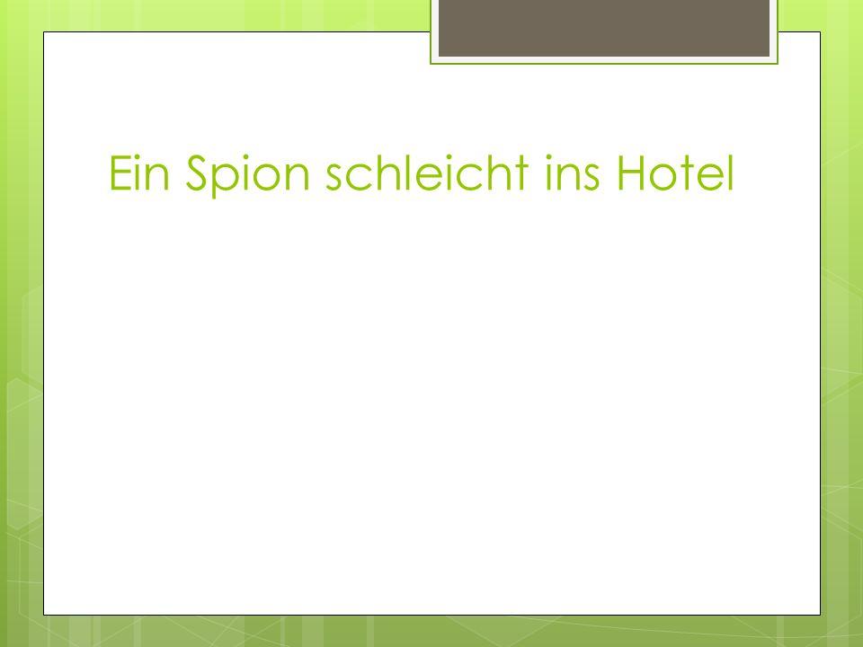 Ein Spion schleicht ins Hotel