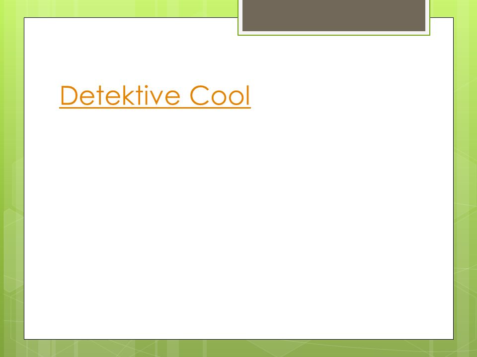 Detektive Cool