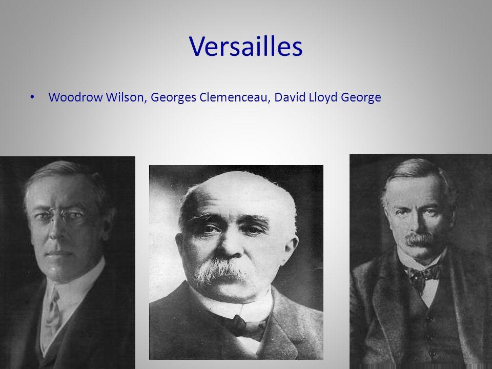 Versailles Woodrow Wilson, Georges Clemenceau, David Lloyd George