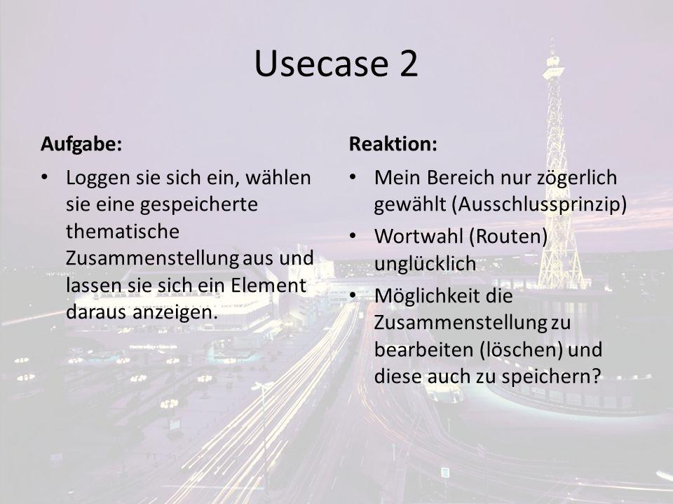 Usecase 2 Aufgabe: Reaktion: