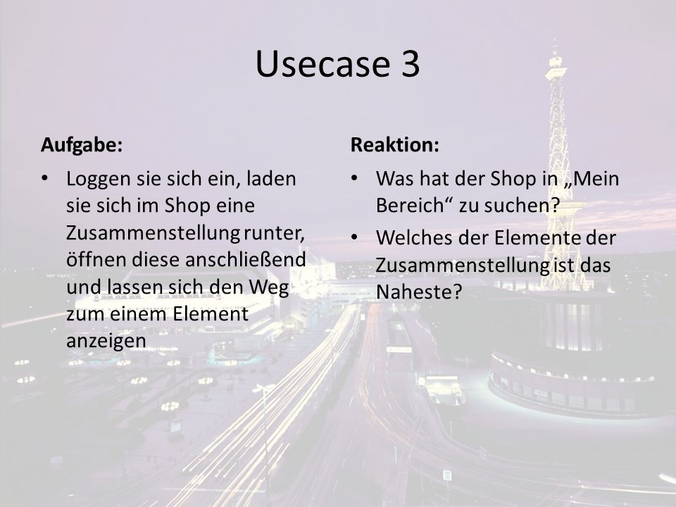 Usecase 3 Aufgabe: Reaktion: